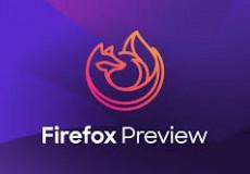 موزيلا تطلق Firefox Preview لنظام أندرويد